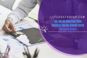 THE ART OG BOOSTING YOUR BUSINESS ONLINE DURING COVID