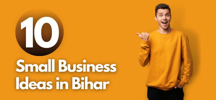 Business Ideas in Bihar