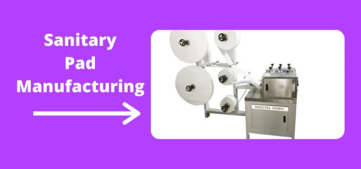 Sanitary Pad Manufacturing