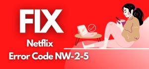 fix netflix error code nw-2-5