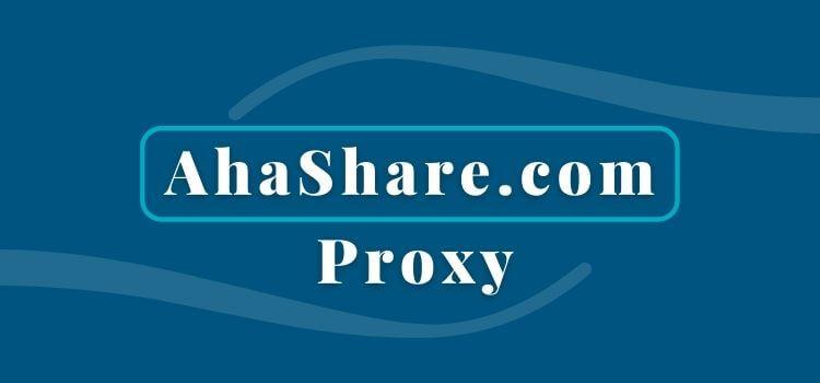 ahashare proxy
