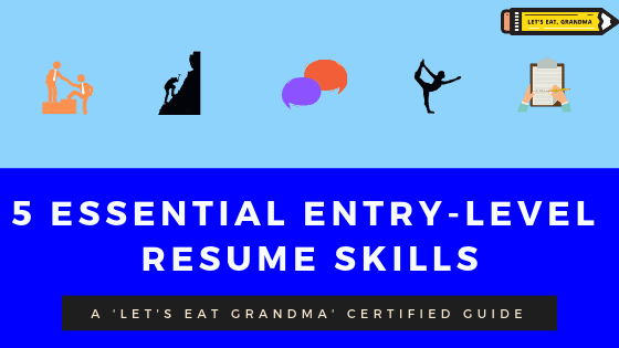 """A graphic displaying the title of the article """"5 Essential Entry Level Resume Skills,"""" below 5 icons representing those skills and LEt's Eat, Grandma's yellow pencil logo"""