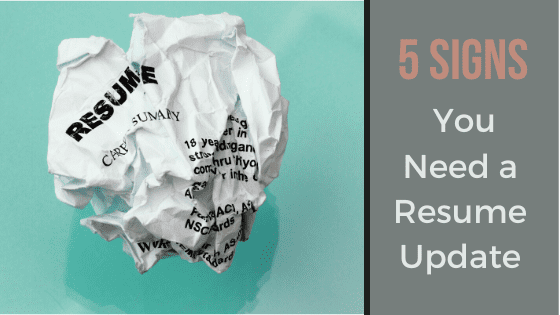 """A title graphic featuring a crumpled up resume and an alternate version of the article's title, """"5 Signs it's time to Update Your Outdated Resume"""""""