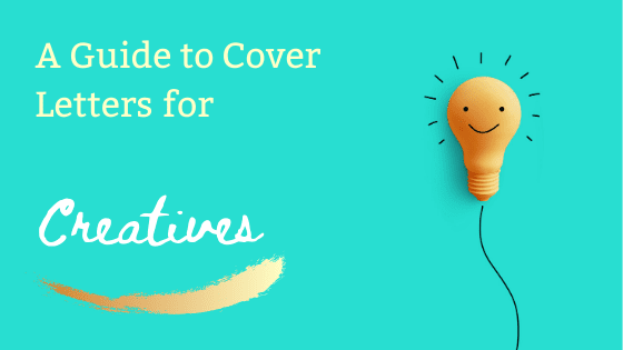 """A title graphic featuring a smiling orange lightbulb icon and an alternate version of the article's title: """"A Guide to Cover Letters for Creative Positions"""""""