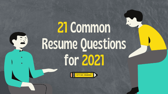 A title graphic featuring two people asking questions, Let's Eat, Grandma's yellow pencil logo, and the article's title: 21 Common Resume Questions for 2021.