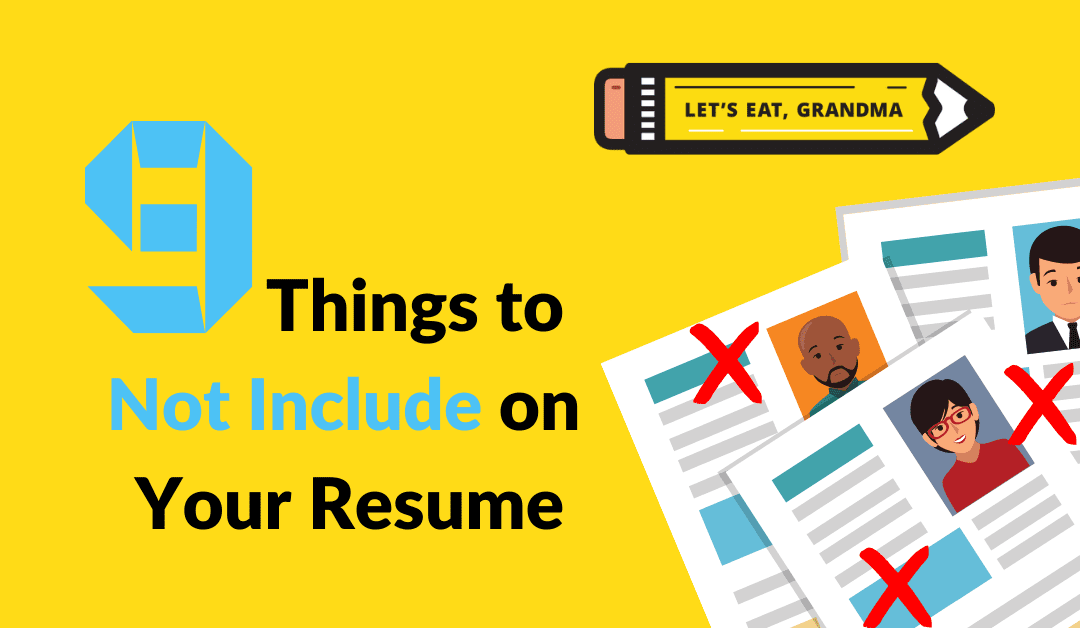What NOT to Put on a Resume: 9 Things to Avoid