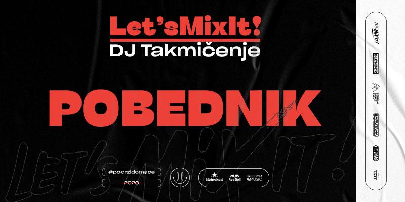Let's mix it DJ takmičenje – pobednik