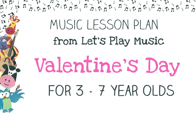 Lesson Plan Valentines Day Lets Play Music