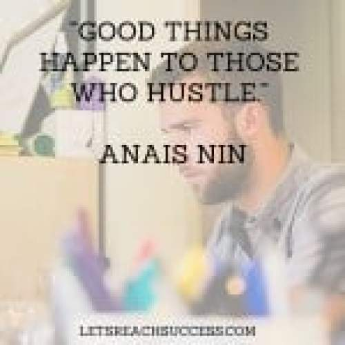 Good things happen to those who hustle. quote