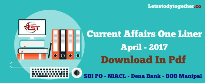 Current Affairs One Liner April 2017