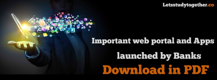 Important web portal and Apps launched by Banks 2017 PDF