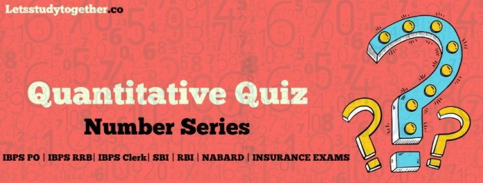 Quant Quiz on Number Series for IBPS Clerk