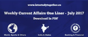Weekly Current Affairs One Liner : July 2017