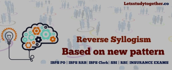 Reverse Syllogism Questions for IBPS PO