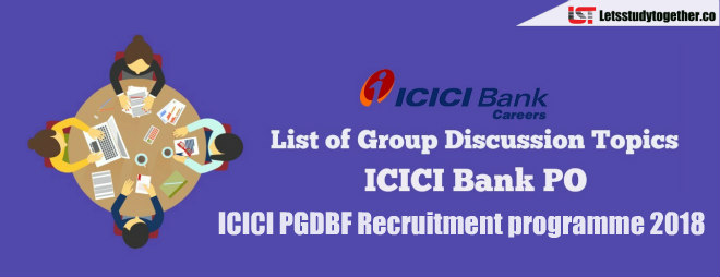 List of ICICI Bank PO Group Discussion Topics 2018