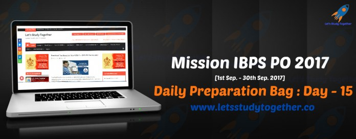 Mission IBPS PO 2017: Daily Preparation Bag – Day 15