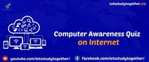 Computer Awareness Quiz on Internet