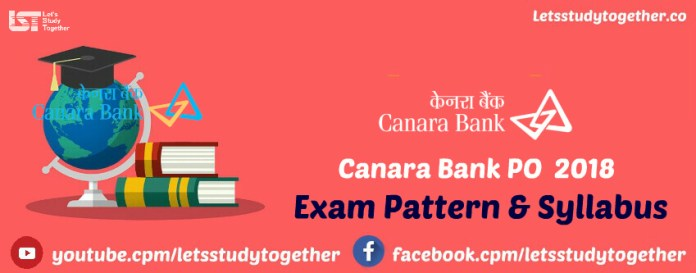 Canara Bank PO Exam Pattern & Syllabus 2018