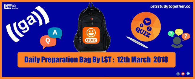 Daily Preparation Bag By LST : 12th March 2018
