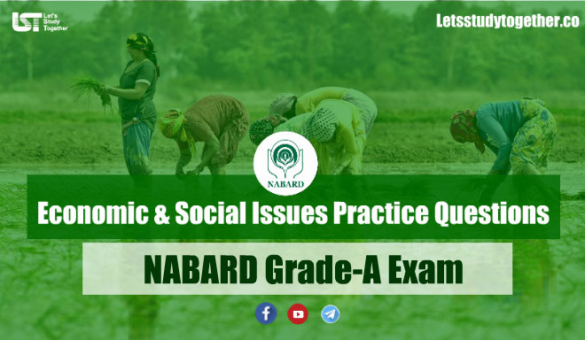 NABARD Grade-A Exam - Economic & Social Issues Questions