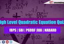 High Level Quadratic Equation Quiz For SBI Clerk | NABARD 2018 Set – 11