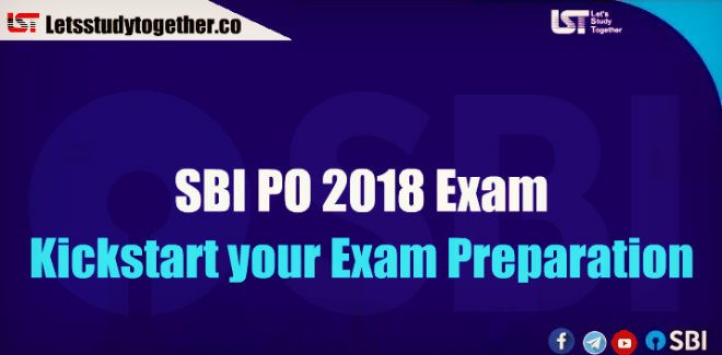 SBI PO Exam Date for 2018 Announced - Kick start your Exam Preparation!
