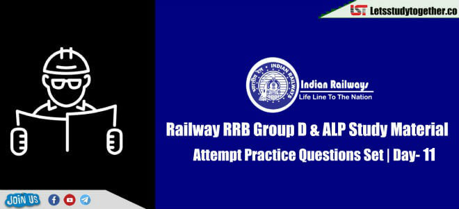 RRB Railway Group D & ALP Practice Questions Set | Day-11