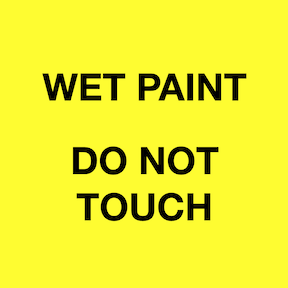 What do you do when you see a Wet Paint sign?