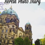 Berlin Travel Photo Diary #1