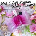 Viktor & Rolf Bonbon Spring Summer Fragrance