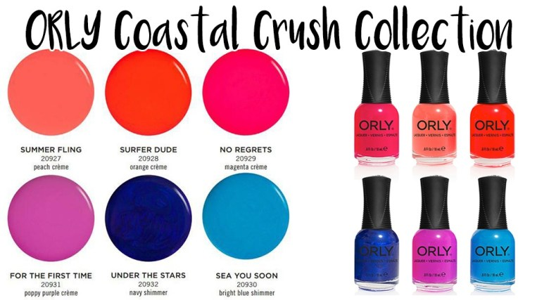 ORLY Coastal Crush Collection Summer2017