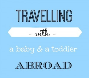 travelling with baby and toddler