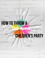 how to throw a children's party in 48 hours