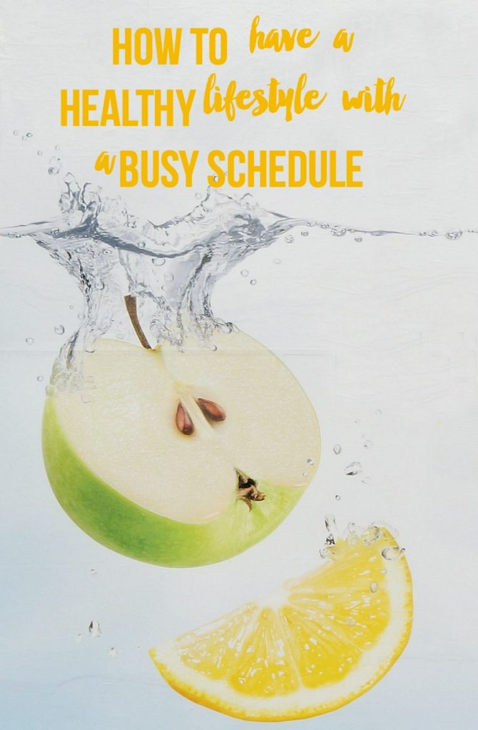 how to have a healthy lifestyle with a busy schedule