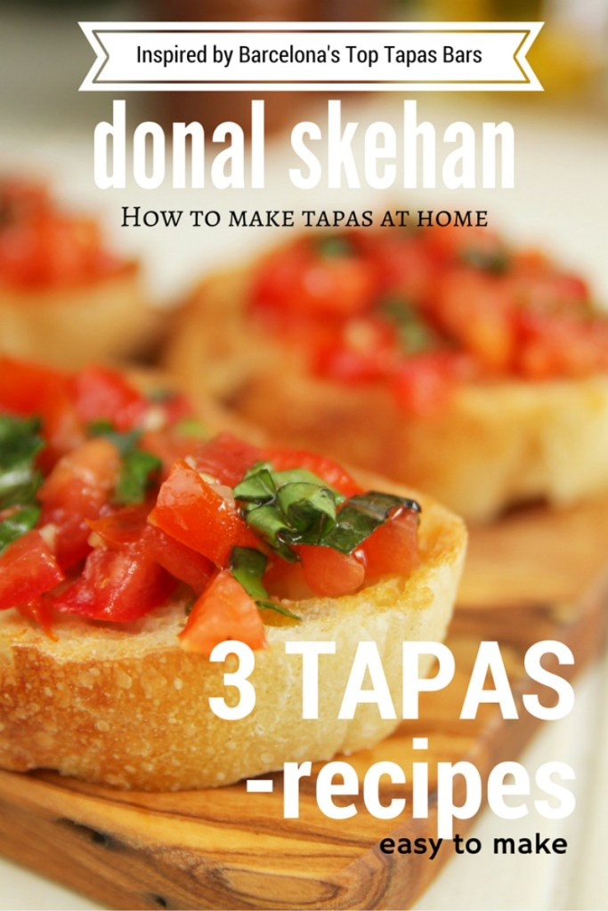 3 Donal Skehan easy to make Tapas Recipes to try
