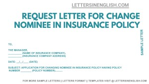 request letter format for change nominee in the life insurance policy , sample letter for insurance policy nominee update , insurance policy nominee correction letter format, letter writing format for nominee change in the life insurance policy