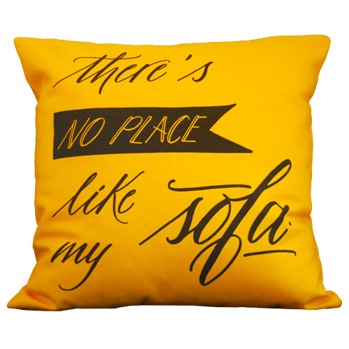 "Housse de coussin ""There's no place like my sofa"" - new design"