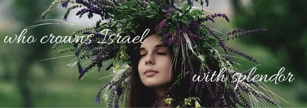 crowns Israel with splendor