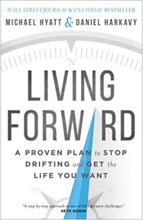 Living Forward by MIchael Hyatt