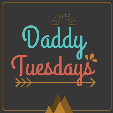 Daddy Tuesdays