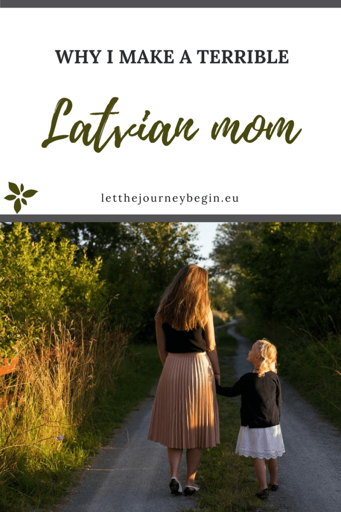 5 Reasons Why I Make a Terrible Latvian Mother | Parenting outside of the culture where you grew up can be a tricky thing. From outside naps to early potty training, I certainly fail terribly at some things that a Latvian mother excels at.