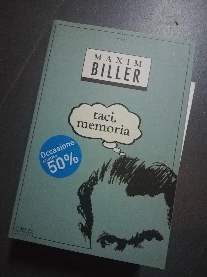 Il libro di Maxim Biller, Taci Memoria