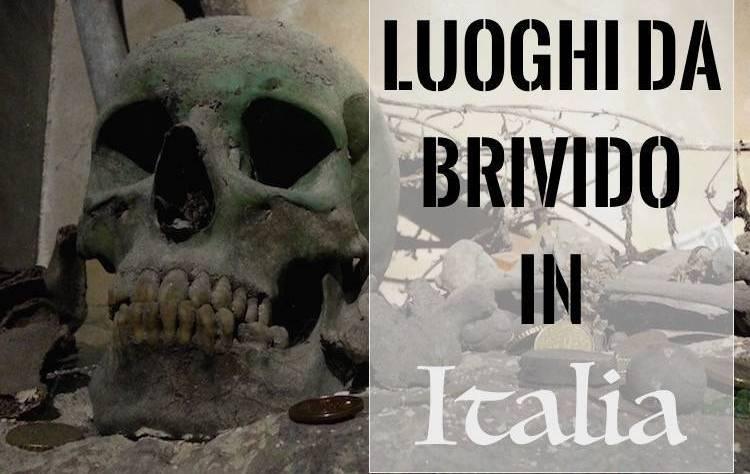 Viaggi in luoghi da brivido in Italia