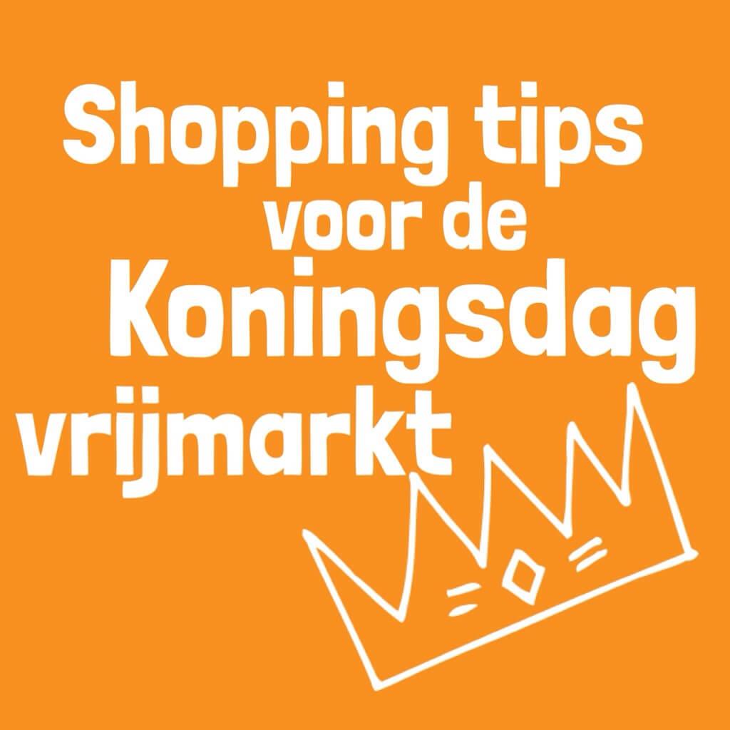 Wat moet je kopen op de Koningsdag vrijmarkt? Hier vind je de leukste tips