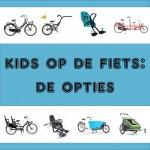 Van fietsstoeltje en moederfiets tot bakfiets alle manieren om je kind mee te nemen op de fiets