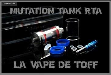 Mutation Tank RTA par Unicig [VapeMotion]