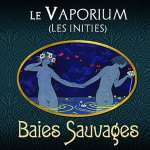 Baies Sauvages (Gamme Les initiés) par Le Vaporium