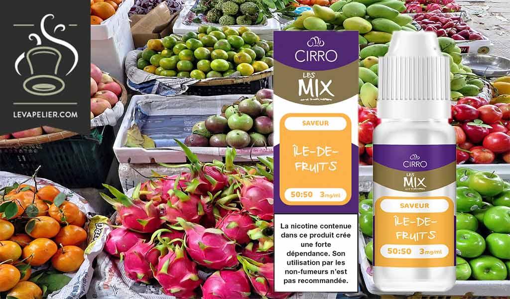 Ile de Fruits (gamme Les Mix) par Cirro