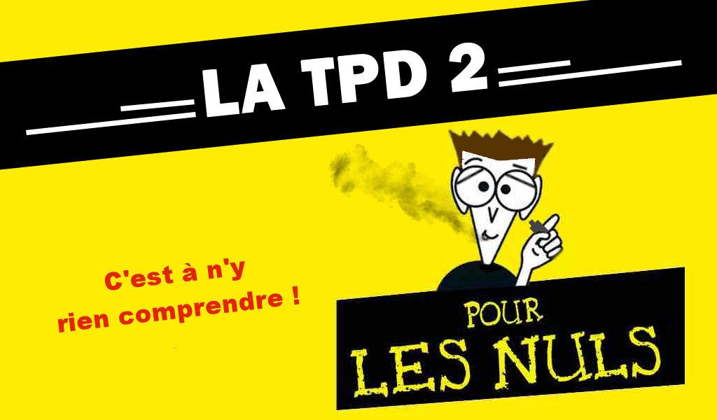 La TPD 2 pour les nuls.