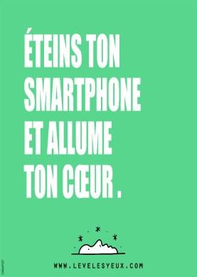 Éteins ton smartphone et allume ton cœur